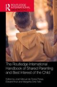 Cover of The Routledge International Handbook of Shared Parenting and Best Interest of the Child