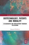 Cover of Biotechnology, Patents and Morality: A Deliberative and Participatory Paradigm for Reform