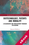 Cover of Biotechnology, Patents and Morality: A Deliberative and Participatory Paradigm for Reform (eBook)