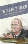 Cover of The Tie Goes to Freedom: Justice Anthony M. Kennedy on Liberty