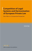 Cover of Competition of Legal Systems and Harmonization of European Private Law: New Paths in a Comparative Perspective