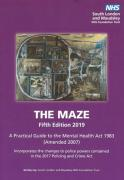 Cover of The Maze: A Practical Guide to the Mental Health Act 1983 (Ammended 2007)