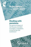 Cover of Dealing with Pensions: The Impact of the 2004 Act on Mergers, Acquisitions and Insolvencies