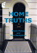 Cover of Home Truths: A Practical Guide to Buying, Selling and Investing in Property