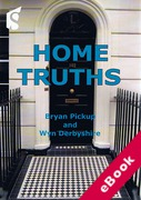 Cover of Home Truths: A Practical Guide to Buying, Selling and Investing in Property (eBook)