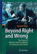 Cover of Beyond Right and Wrong: The Power of Effective Decision Making for Attorneys and Clients