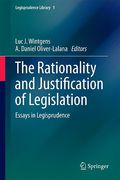 Cover of The Rationality and Justification of Legislation: Essays in Legisprudence