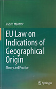 Cover of EU Law on Indications of Geographical Origin: Theory and Practice