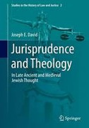 Cover of Jurisprudence and Theology in Medieval Jewish Thought
