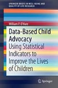 Cover of Data-Based Child Advocacy: Using Statistical Indicators to Improve the Lives of Children