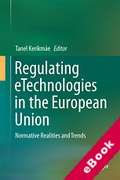 Cover of Regulating eTechnologies in the European Union: Normative Realities and Trends (eBook)