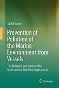 Cover of Prevention of Pollution of the Marine Environment from Vessels: The Potential and Limits of the International Maritime Organization