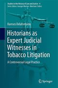 Cover of Historians as Expert Judicial Witnesses in Tobacco Litigation: A Controversial Legal Practice