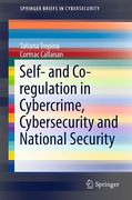 Cover of Self- and Co-Regulation in Cybercrime, Cybersecurity and National Security