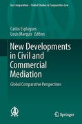 Cover of New Developments in Civil and Commercial Mediation: Global Comparative Perspectives