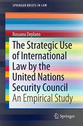 Cover of The Strategic Use of International Law by the United Nations Security Council: An Empirical Study
