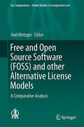 Cover of Free and Open Source Software (FOSS) and other Alternative License Models: A Comparative Analysis