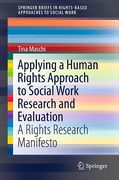 Cover of Applying a Human Rights Approach to Social Work Research and Evaluation: A Rights Research Manifesto