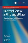 Cover of Universal Service in WTO and EU Law: Liberalisation and Social Regulation in Telecommunications