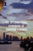 Cover of The International Handbook of Shipping Finance: Theory and Practice