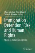 Cover of Immigration Detention, Risk and Human Rights: Studies on Immigration and Crime
