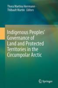 Cover of Indigenous Peoples' Governance of Land and Protected Territories in the Arctic