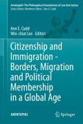 Cover of Citizenship and Immigration: Borders, Migration and Political Membership in a Global Age