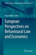 Cover of European Perspectives on Behavioural Law and Economics (Economic Analysis of Law in European Legal Scholarship)
