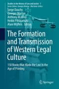 Cover of The Formation and Transmission of Western Legal Culture: 150 Books That Made the Law in the Age of Printing