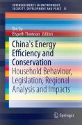 Cover of China's Energy Efficiency onservation: Household Behaviour, Legislation, Regional Analysis and Impacts