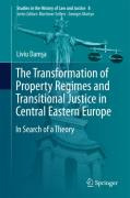 Cover of The Transformation of Property Regimes and Transitional Justice in Central Eastern Europe in Search of a Theory