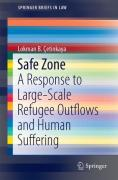 Cover of Safe Zones in Militarily Destabilized Countries: A Response to Large-Scale Refugee Outflows and Human Suffering
