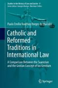 Cover of Catholic and Reformed Traditions in International Law: A Comparison Between the Suarezian and the Grotian Concept of Ius Gentium