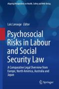 Cover of Psychosocial Risks in Labour and Social Security Law: A Comparative Legal Overview from Europe, North America, Australia and Japan