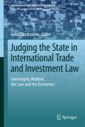 Cover of Judging the State in International Trade and Investment Law: Sovereignty Modern, the Law and the Economics