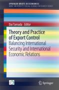 Cover of Theory and Practice of Export Control: Balancing International Security and International Economic Relations