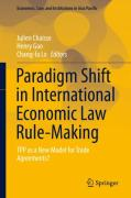 Cover of Paradigm Shift in International Economic Law Rule-Making: TPP as a New Model for Trade Agreements?