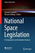 Cover of National Space Legislation: A Comparative and Evaluative Analysis
