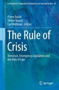 Cover of The Rule of Crisis: Terrorism, Emergency Legislation and the Rule of Law