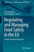 Cover of Regulating and Managing Food Safety in the EU: A Legal-Economic Perspective