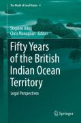 Cover of Fifty Years of the British Indian Ocean Territory: Legal Perspectives