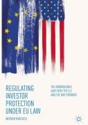 Cover of Regulating Investor Protection under EU Law: The Unbridgeable Gaps with the U.S. and the Way Forward