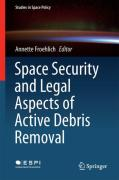 Cover of Space Security and Legal Aspects of Active Debris Removal