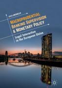 Cover of Macroprudential Banking Supervision & Monetary Policy: Legal Interaction in the European Union