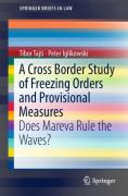 Cover of A Cross Border Study of Freezing Orders and Provisional Measures: Does Mareva Rule the Waves?