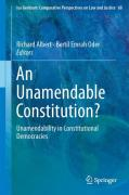 Cover of An Unamendable Constitution?: Unamendability in Constitutional Democracies