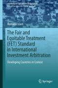 Cover of The Fair and Equitable Treatment (FET) Standard in International Investment Arbitration: Developing Countries in Context