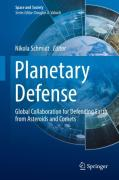 Cover of Planetary Defense: Global Collaboration for Defending Earth from Asteroids and Comets
