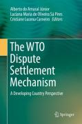 Cover of The WTO Dispute Settlement Mechanism: A Developing Country Perspective