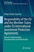 Cover of Responsibility of the EU and the Member States under EU International Investment Protection Agreements: Between Traditional Models, Proceduralisation and Federalisation